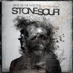 Stone Sour – House of Gold and Bones Part 1