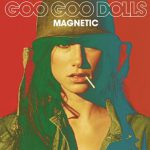 Goo Goo Dolls To Release 'Magnetic' May 6th 2013