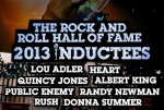 The Rock and Roll Hall of Fame inducted the class of 2013