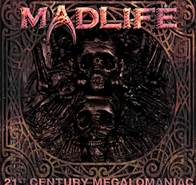 Madlife's 21st Century Megalomaniac