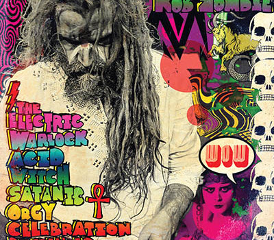 Rob Zombie Releases The Electric Warlock Acid Witch Satanic Orgy Celebration Dispenser Today