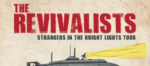 The Revivalists Announce STRANGERS IN THE BRIGHT LIGHT Headlining Tour