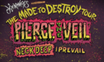 "PIERCE THE VEIL ANNOUNCES ITS ""MADE TO DESTROY"" NORTH AMERICAN TOUR PRESENTED BY JOURNEYS"