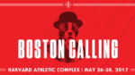 BOSTON CALLING MUSIC FESTIVAL ANNOUNCES ITS 2017 LINEUP HEADLINED BY TOOL, MUMFORD & SONS,AND CHANCE THE RAPPER