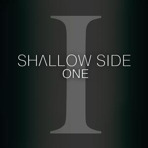 "Shallow Side's Latest Release "" ONE """