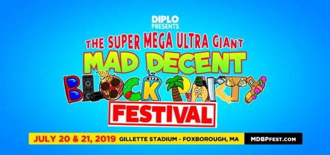 The Super Mega Ultra Giant Mad Decent Block Party Festival 2019 at Gillette Stadium Tickets on Sale Now
